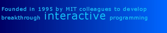 Founded in 1995 by MIT colleagues to develop breakthrough inter